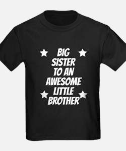 Big Sister To An Awesome Little Brother T-Shirt