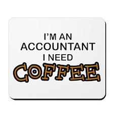 Accountant Need Coffee Mousepad