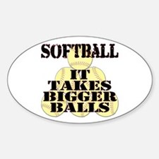 It Takes Bigger Balls Oval Decal