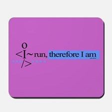 I run, therefore I am Mousepad