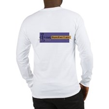 I run, therefore I am Long Sleeve T-Shirt