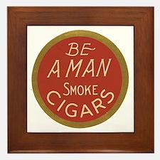 Be a Man Vintage Cigar Ad Framed Tile
