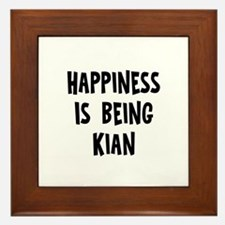 Happiness is being Kian Framed Tile