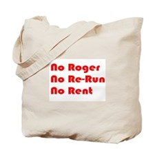 No Roger No Re-Run No Rent Tote Bag