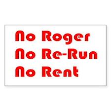 No Roger No Re-Run No Rent Rectangle Decal