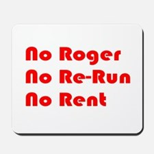 No Roger No Re-Run No Rent Mousepad