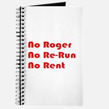 No Roger No Re-Run No Rent Journal