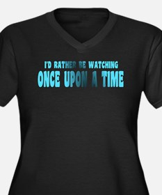 I'd Rather Be Watching Once Upon Plus Size T-Shirt