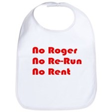 No Roger No Re-Run No Rent Bib