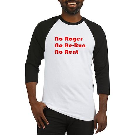 No Roger No Re-Run No Rent Baseball Jersey