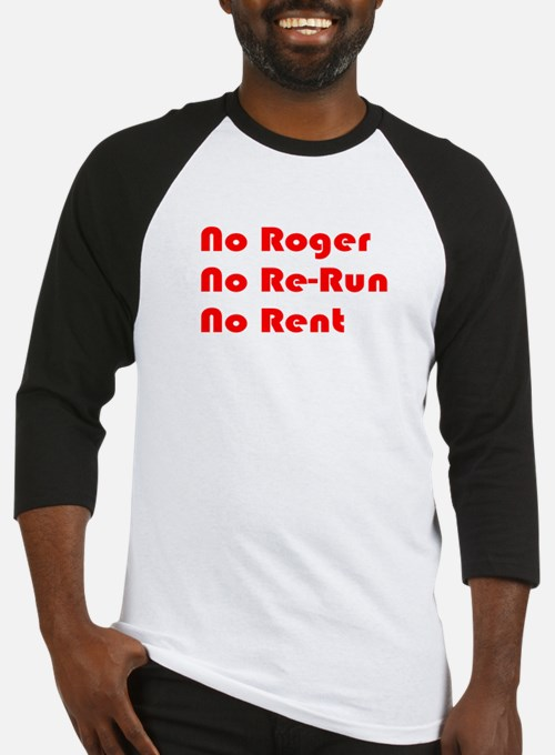 No Roger No Re-Run No Rent Baseball Jersey