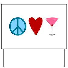 Peace, Love, Cosmopolitans Yard Sign