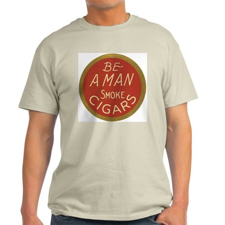 Be a Man Cigar Ad Light T-Shirt