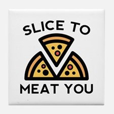 Slice To Meat You Tile Coaster