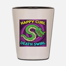 Happy Curl Death Swirl (shot Glass)