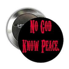 "No God, Know Peace 2.25"" Button"