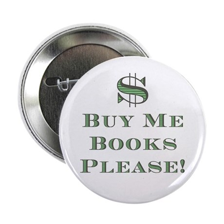 "Buy Me Books Please!<br> 2.25"" Button (10 pack)"