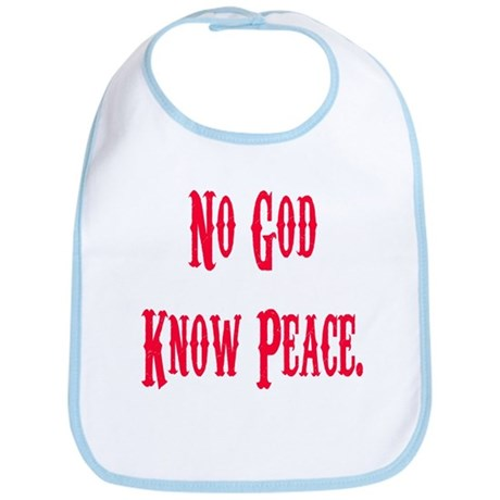 No God, Know Peace Bib