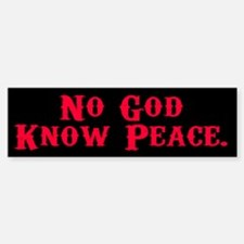 No God, Know Peace Bumper Bumper Bumper Sticker