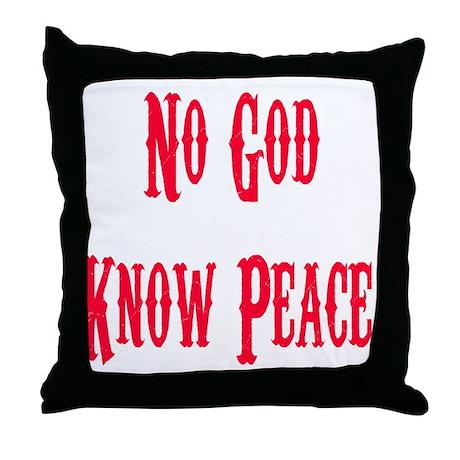 No God, Know Peace Throw Pillow