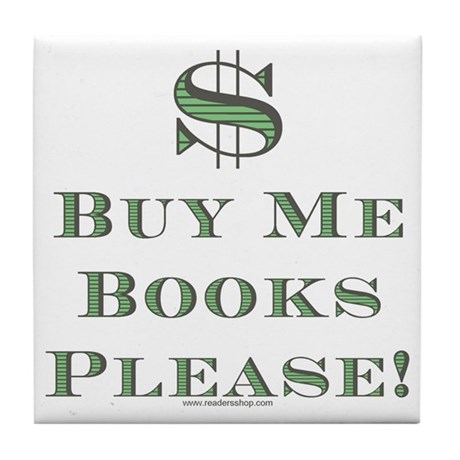 Buy Me Books Please!<br> Tile Coaster