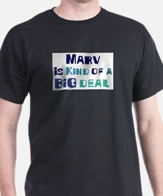 Marv is a big deal T-Shirt