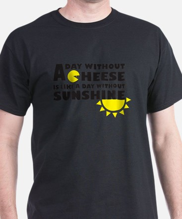 A Day Without Cheese T-Shirt