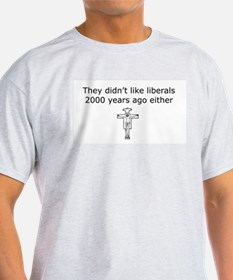"""They didn't like liberals..."" T-Shirt"