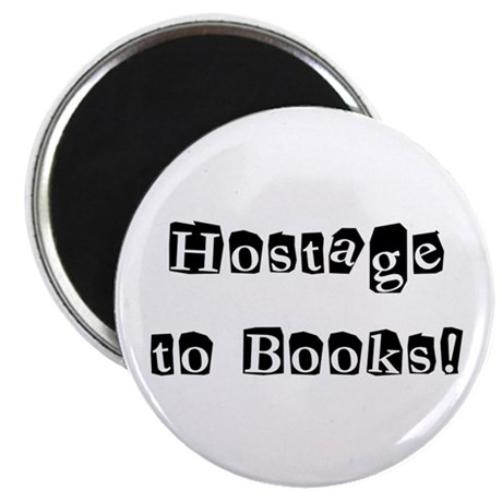 Hostage to Books!<br> Magnet