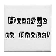 Hostage to Books!<br> Tile Coaster
