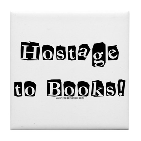 Hostage to Books!<br> Tile Coaster