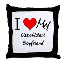 I Love My Uzbekistani Boyfriend Throw Pillow