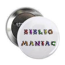 "Bibliomaniac<br> 2.25"" Button (10 pack)"