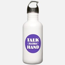 Talk to the Hand Water Bottle