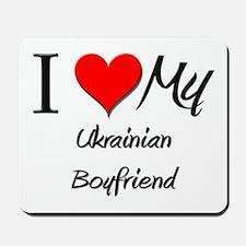 I Love My Ukrainian Boyfriend Mousepad