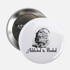 "Addicted to Books! 2.25"" Button"