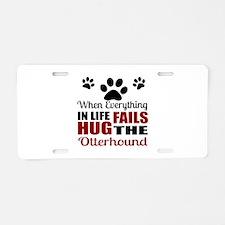 Hug The Otterhound Aluminum License Plate