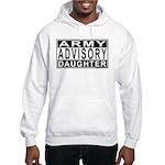 Army Daughter Advisory Hooded Sweatshirt