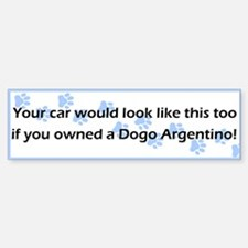 Your Car Dogo Argentino Bumper Bumper Bumper Sticker
