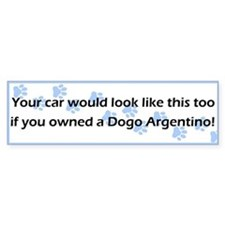 Your Car Dogo Argentino Bumper Bumper Sticker