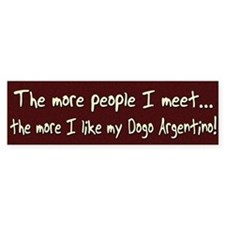 The More People Dogo Argentino Bumper Bumper Sticker