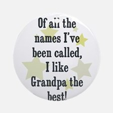 Of all the names I've been ca Ornament (Round)