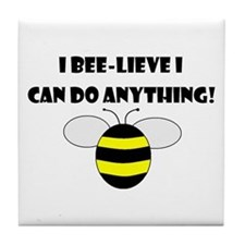 BEE-LIEVE/ANYTHING Tile Coaster