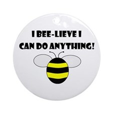 BEE-LIEVE/ANYTHING Ornament (Round)