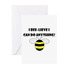 BEE-LIEVE/ANYTHING Greeting Card