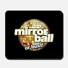 DWTS Mirror Ball or Bust Mousepad