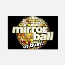 DWTS Mirror Ball or Bust Rectangle Magnet
