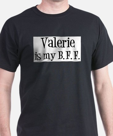 Valerie is my BFF T-Shirt