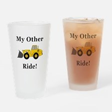 Loader My Other Ride Drinking Glass