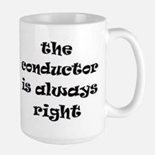 conductor always right Mugs